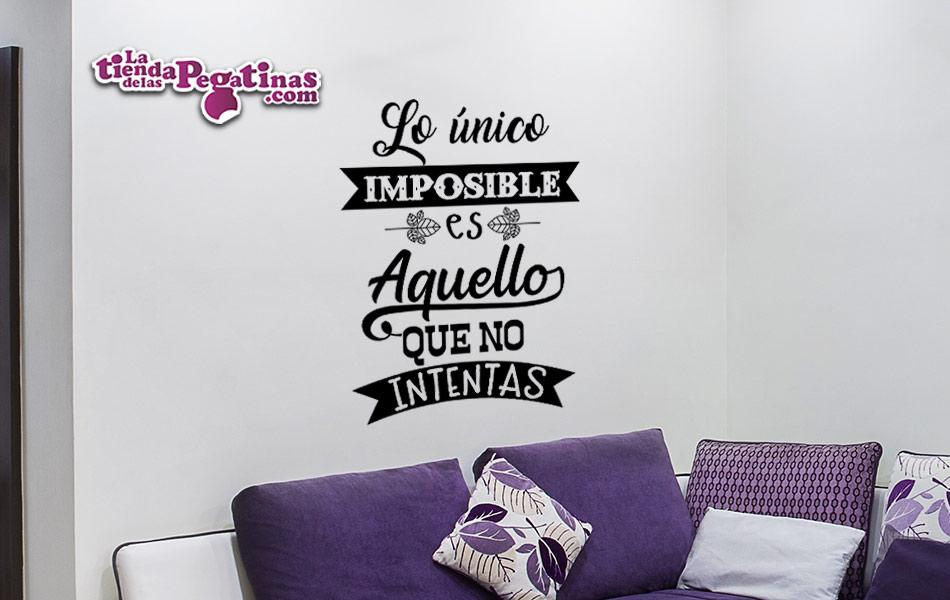 Vinilo decorativo frase lo unico imposible