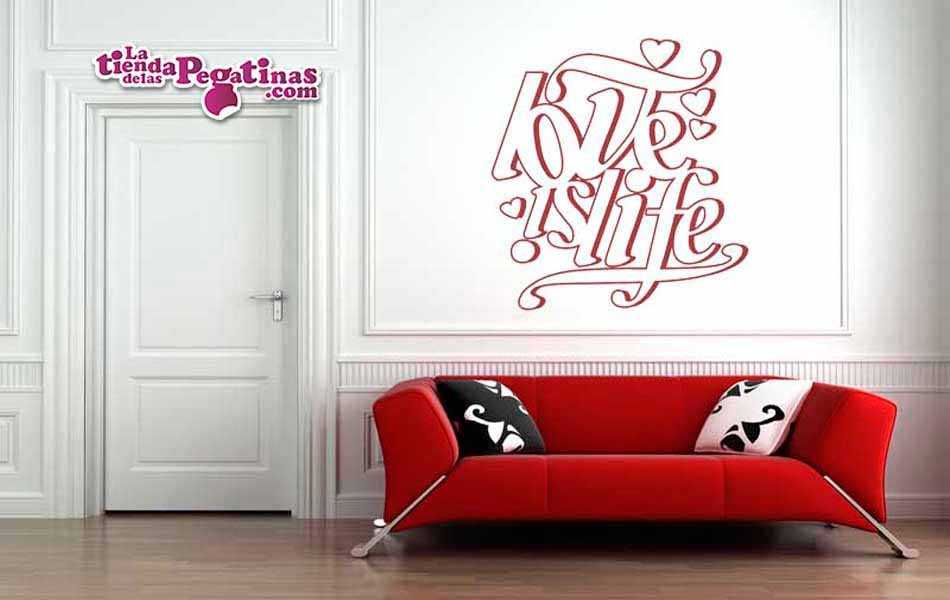 Vinilo decorativo - Love is life